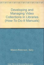 Developing and Managing Video Collections: A How-To-Do-It Manual for Lib... - $11.62