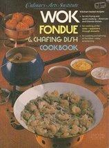 Wok, Fondue, and Chafing Dish Cookbook [Paperback] Culinary Arts Institute - $5.99