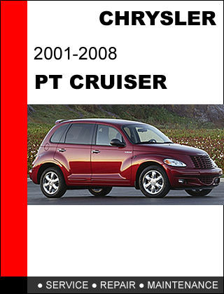 CHRYSLER PT CRUISER 2001 - 2008 FACTORY OEM SERVICE REPAIR WORKSHOP SHOP MANUAL