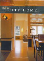 The New City Home Smart Design for City Living 2002 Book Design Leslie C... - $9.99