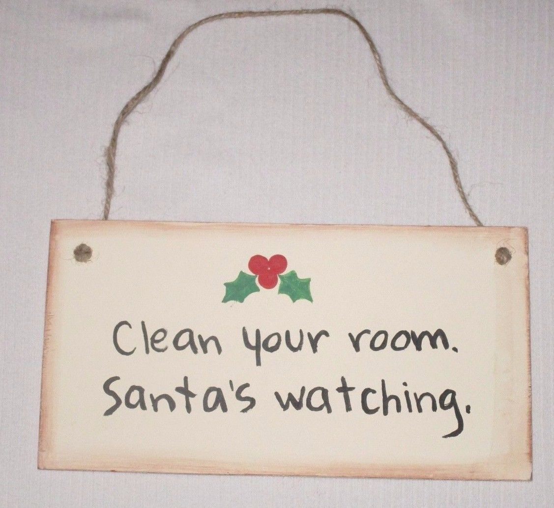 Clean Your Room Santa's Watching Sign Rustic Primitive Made In USA Funny