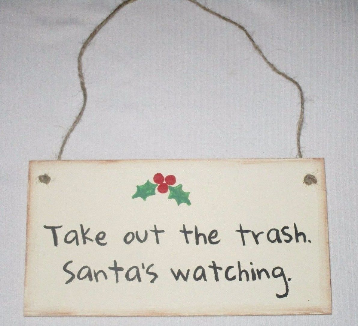 Take Out The Trash Santa's Watching Sign Rustic Primitive Made In USA Funny