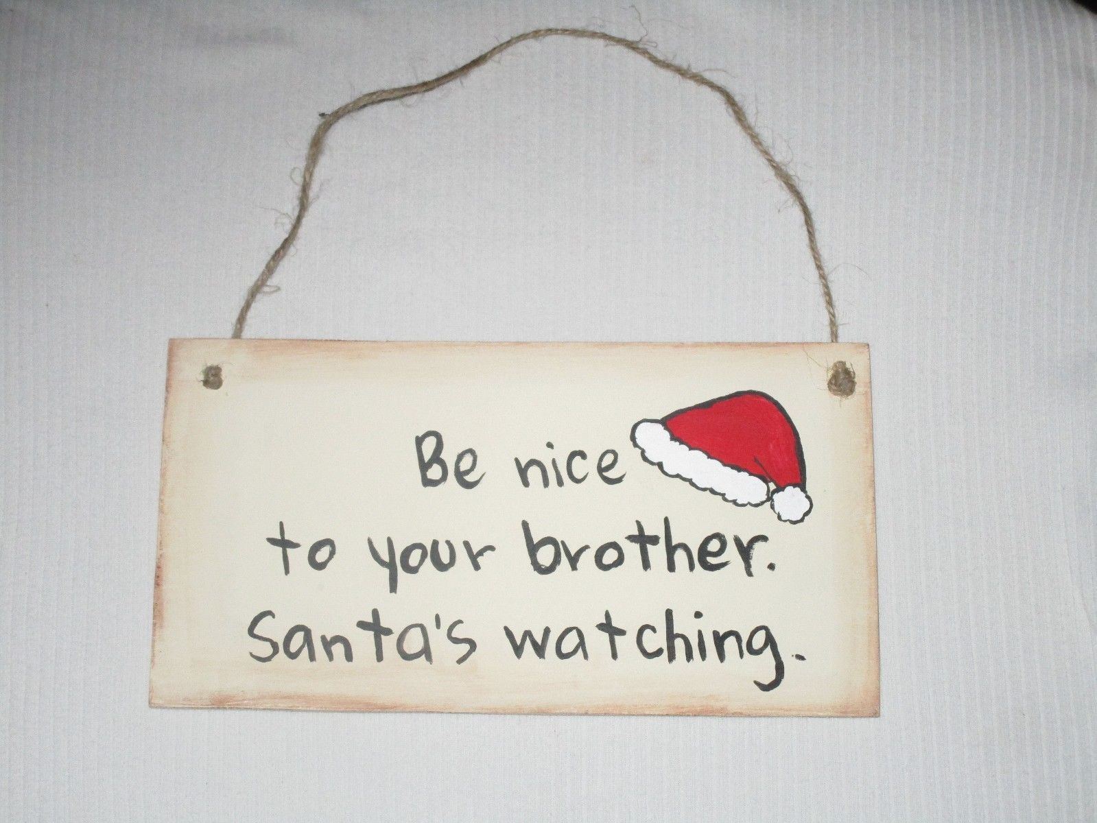 Be Nice To Your Brother Santa's Watching Sign Rustic Primitive Made In USA Funny