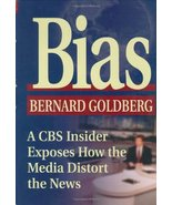 Bias: A CBS Insider Exposes How the Media Distort the News [Feb 25, 2001... - $3.91