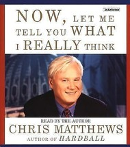 Now, Let Me Tell You What I Really Think by Chris Matthews (2001, CD, Ab... - €8,96 EUR