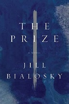 The Prize: A Novel...Author: Jill Bialosky (used hardcover) - $12.00