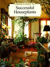 Ortho's Guide to Successful Houseplants Ortho Books - $1.75