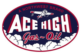 Northwest Ace High Gas Motor Oil Sign 9X14 Oval - $24.75