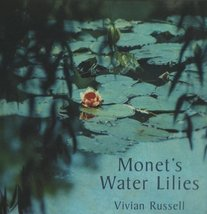 Monet's Water Lilies [Hardcover] Vivian Russell - $37.26