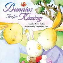 Bunnies Are for Kissing (Padded Board Books) [Board book] Allia Zobel-Nolan and  - $19.78
