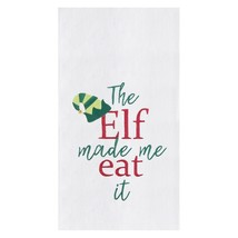 The Elf Made Me Eat It Holiday Embroidered Kitchen Flour Sack Dish Towel - $23.76