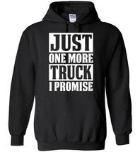 Just One More Truck I Promise Blend Hoodie - $32.99+
