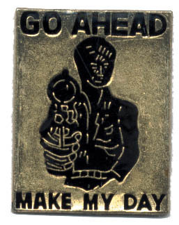 12 Pins - GO AHEAD MAKE MY DAY , hat lapel pin #1900