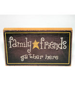 Family Friends Gather Here Wooden Shelf Sitter - $5.99
