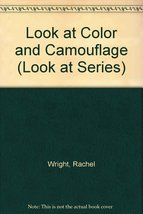Look at Color and Camouflage (Look at Series) Rachel Wright and Ruth Tho... - $13.84