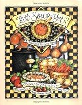 Is It Soup Yet? A Cookbook for Soup Lovers Vartan, Dot - $11.87