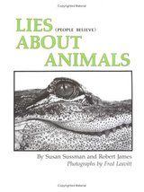 Lies (people believe) About Animals Susan Sussman; Kathy Tucker and FRED... - $11.87