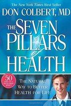 The Seven Pillars of Health [Hardcover] [Dec 11, 2006] Donald Colbert an... - $2.95