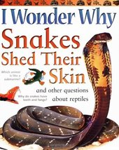 I Wonder Why Snakes Shed Their Skins and Other ... - $1.95