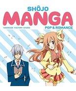 Shojo Manga: Pop & Romance [Paperback] [Jan 18, 2011] Kamikaze Factory S... - $3.95