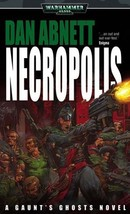 Necropolis (Gaunt's Ghosts) [May 05, 2003] Abnett, Dan - $4.67