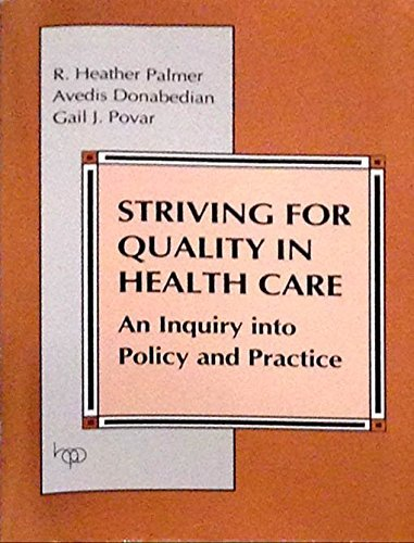 Striving for Quality in Health Care: An Inquiry into Policy and Practice [May...