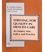 Striving for Quality in Health Care: An Inquiry into Policy and Practice... - $46.93