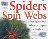 I Wonder Why Spiders Spin Webs and Other Questions About Creepy-crawlies [May...