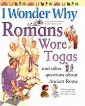 I Wonder Why Romans Wore Togas and Other Questi... - $1.95