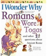 I Wonder Why Romans Wore Togas and Other Questions About Ancient Rome (S... - $1.95