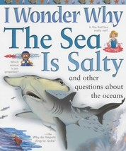 I Wonder Why the Sea Is Salty : And Other Quest... - $1.95