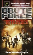 Brute Force: Betrayals [Oct 01, 2002] Smith, De... - $2.95