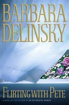 Flirting With Pete [Paperback] [Jan 01, 2003] Delinsky, Barbara - $2.95