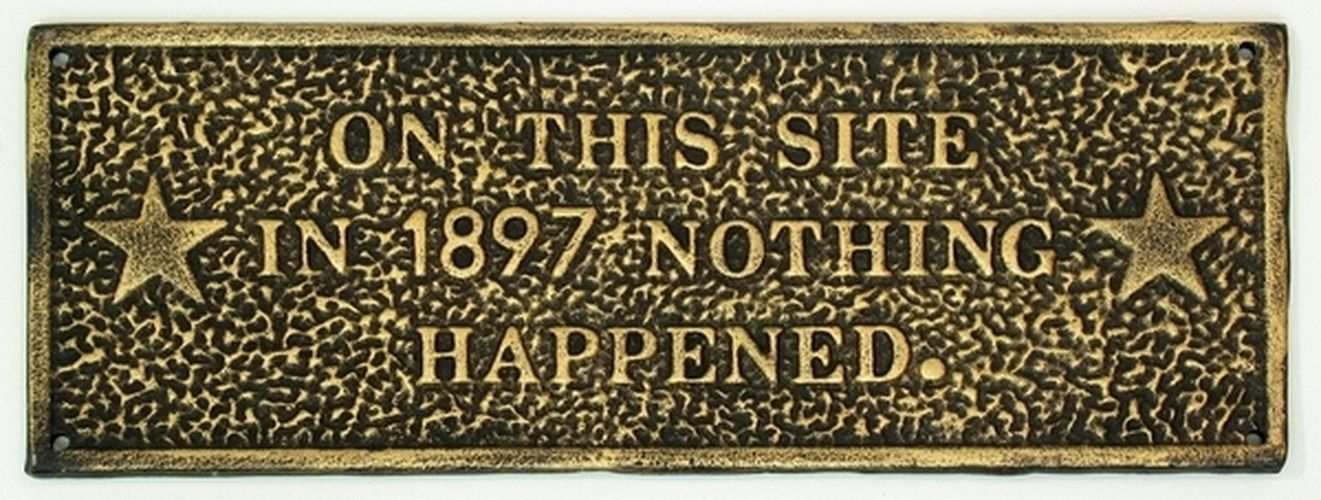 On This Site Nothing Happened-1897 Cast Iron Wall Plaque