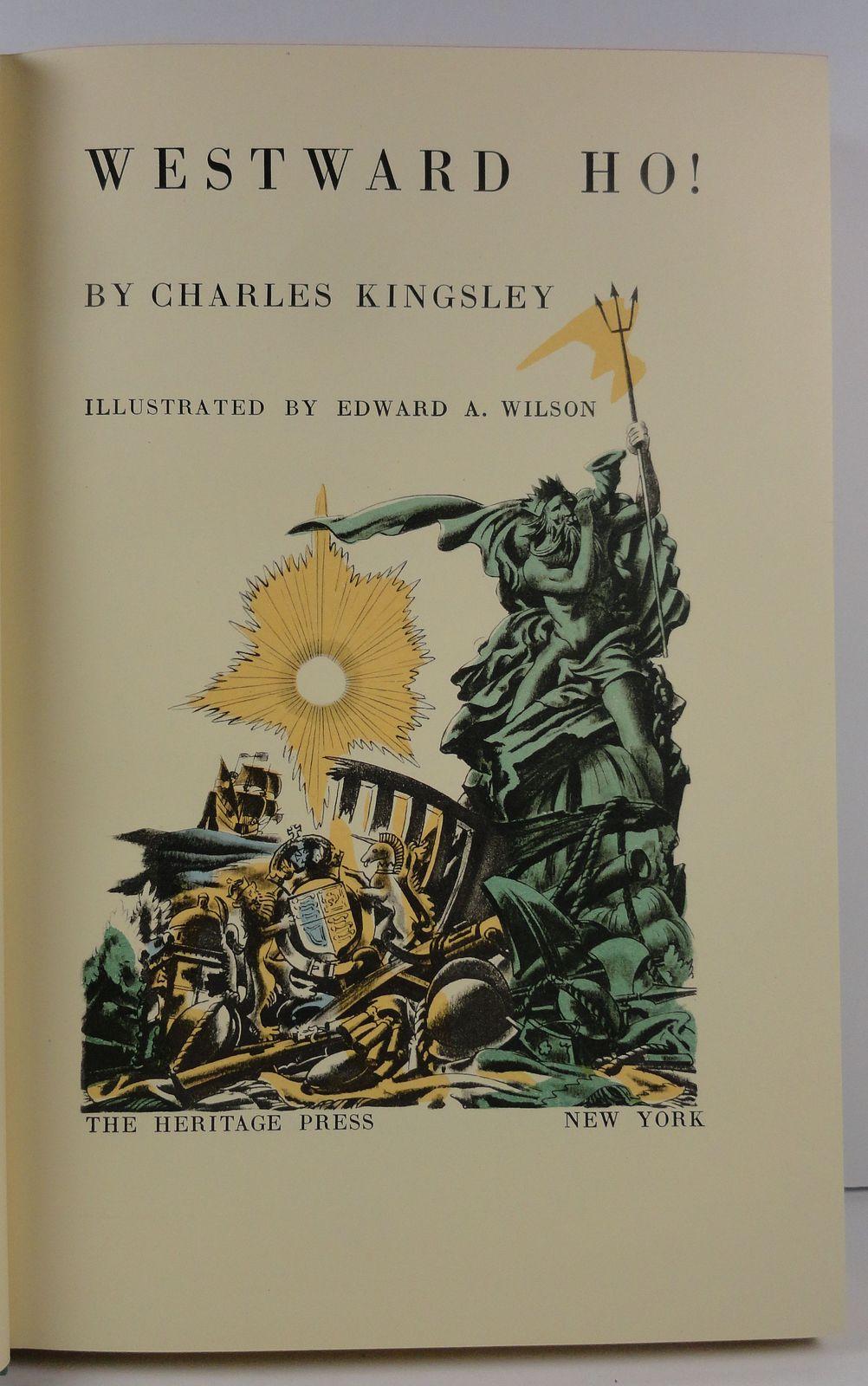 Westward Ho! by Charles Kingsley The Heritage Press