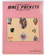 Collectors Guide to Wall Pockets by Marvin and Joy Gibson - $8.99