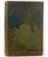 Under the Crescent by Nell Shipman 1915 Photoplay - $5.99