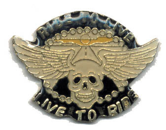 12 Pins - RIDE TO LIVE LIVE TO RIDE , biker pin #1841