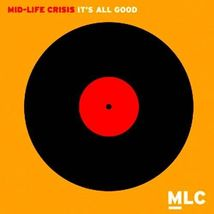 It's All Good by Mid-Life Crisis (CD, 2006, MLC Productions) - €7,96 EUR