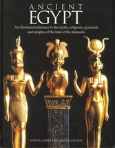 Ancient Egypt: An Illustrated Reference to the Myths, Religions, Pyramid... - $7.20