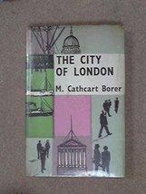 The City of London [Hardcover] [Jan 01, 1962] M. Cathcart Borer