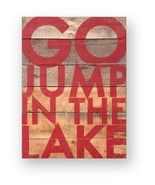 Rustic Cedar Board Sign Go Jump in the Lake Vintage Style 13 x 18 Item 8... - $42.00