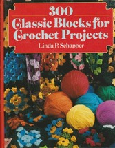 "Hard Covered Book- ""300 Classic Blocks for Crochet Projects"" - Linda P. ... - $18.00"