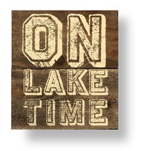 (7676) Rustic Wooden Cedar Board Sign 'On Lake Time'  Size is approx 10 ... - $25.00