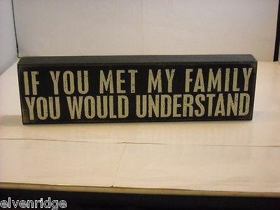 "Black Wooden Box Sign ""If You Met My Family You Would Understand"" Saying"