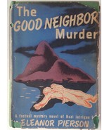 The Good Neighbor Murder Eleanor Pierson 1941 Howell Soskin HCDJ - $14.75