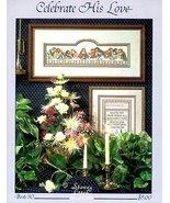 Celebrate His Love - Cross Stitch Pattern - $3.96