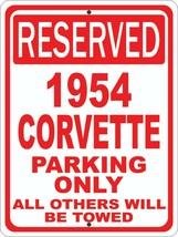 """Corvette 1954 54 Chevrolet Novelty Reserved Parking Street Sign 12""""X18"""" ... - $21.49"""