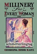 Flapper MILLINERY for Every Woman Hat Making Book 1926 - $18.99