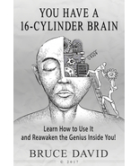 You Have a 16-Cylinder Brain-Learn How to Use it & Re-Awaken the Genius... - $10.95